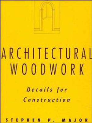 Architectural Woodwork: Details for Construction 9780471285519