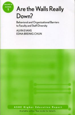 Are the Walls Really Down Behavioral and Organizational Barriers to Faculty and Staff Diversity: Ashe Higher Education Report 9780470176849
