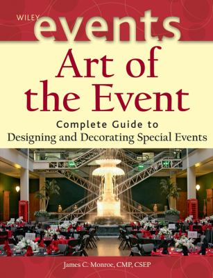 Art of the Event: Complete Guide to Designing and Decorating Special Events 9780471426868