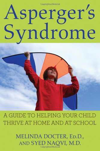 Asperger's Syndrome: A Guide to Helping Your Child Thrive at Home and at School 9780470140147