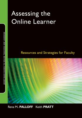 Assessing the Online Learner: Resources and Strategies for Faculty 9780470283868