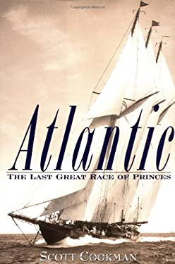 Atlantic: The Last Great Race of Princes 9780471410768