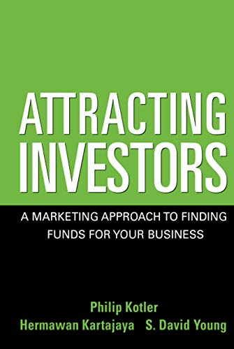 Attracting Investors: A Marketing Approach to Finding Funds for Your Business 9780471646563