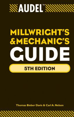 Audel Millwrights and Mechanics Guide 9780470638019