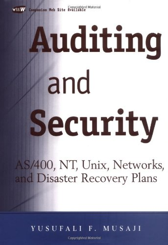 Auditing and Security: AS/400, NT, Unix, Networks, and Disaster Recovery Plans 9780471383710