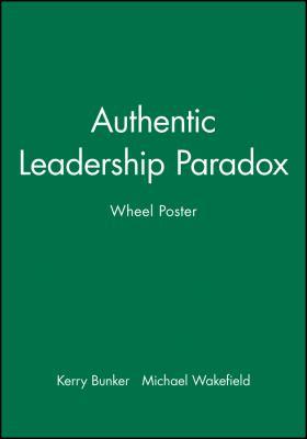 Authentic Leadership Paradox Wheel Poster 9780470450222