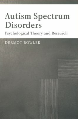 Autism Spectrum Disorders: Psychological Theory and Research 9780470026861