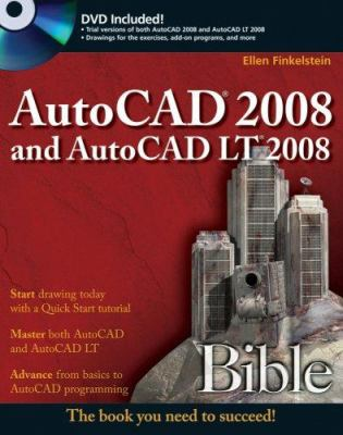 AutoCAD 2008 and AutoCAD LT 2008 Bible [With DVD] 9780470120491