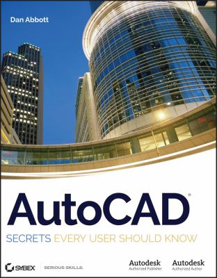 AutoCAD: Secrets Every User Should Know 9780470109939