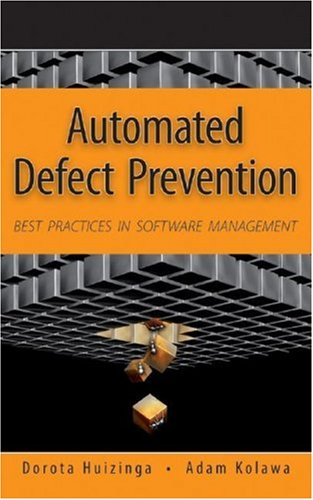 Automated Defect Prevention: Best Practices in Software Management