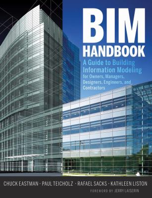 BIM Handbook: A Guide to Building Information Modeling for Owners, Managers, Designers, Engineers and Contractors 9780470185285