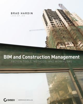 BIM and Construction Management: Proven Tools, Methods, and Workflows 9780470402351
