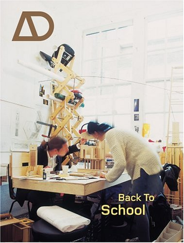 Back to School: Architectural Education - The Information and the Argument 9780470870754