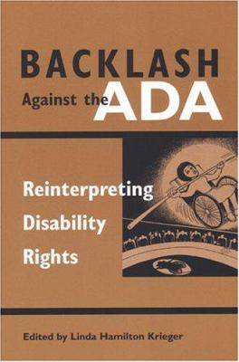 Backlash Against the ADA: Reinterpreting Disability Rights 9780472068258