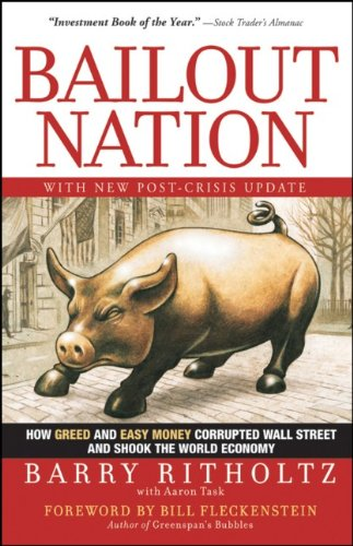 Bailout Nation: How Greed and Easy Money Corrupted Wall Street and Shook the World Economy 9780470596326