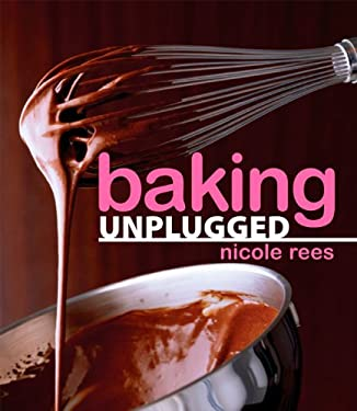 Baking Unplugged 9780470149119