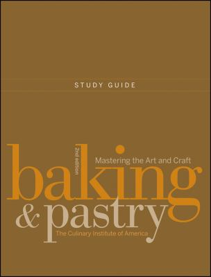 Baking and Pastry: Mastering the Art and Craft 9780470258682