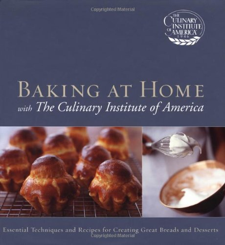 Baking at Home with the Culinary Institute of America 9780471450955