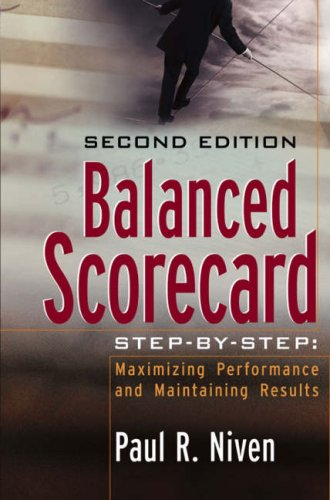 Balanced Scorecard Step-By-Step: Maximizing Performance and Maintaining Results 9780471780496