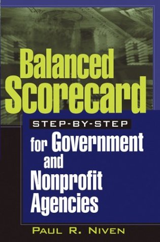 Balanced Scorecard Step-By-Step for Government and Nonprofit Agencies 9780471423287