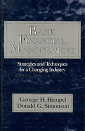 Bank Financial Management: Strategies and Techniques for a Changing Industry