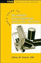 Basic Guide to Accident Investigation and Loss Control