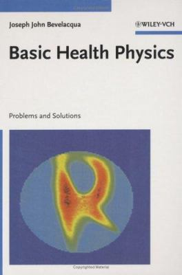 Basic Health Physics: Problems and Solutions 9780471297116