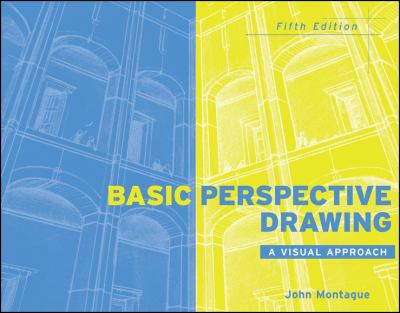 Basic Perspective Drawing: A Visual Approach 9780470288559