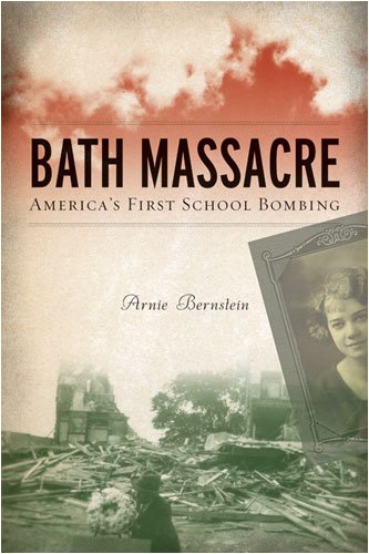 Bath Massacre: America's First School Bombing 9780472033461