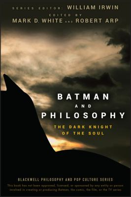 Batman and Philosophy: The Dark Knight of the Soul 9780470270301