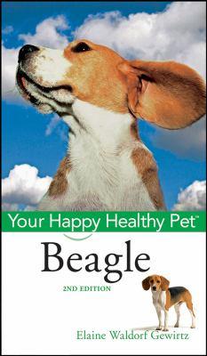 Beagle : Your Happy Healthy Pet