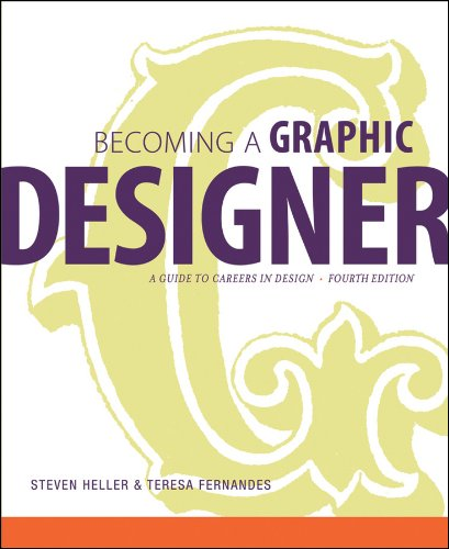 Becoming a Graphic Designer: A Guide to Careers in Design 9780470575567