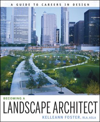 Becoming a Landscape Architect: A Guide to Careers in Design 9780470338452