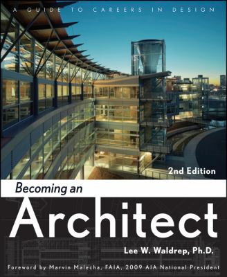 Becoming an Architect: A Guide to Careers in Design 9780470372104