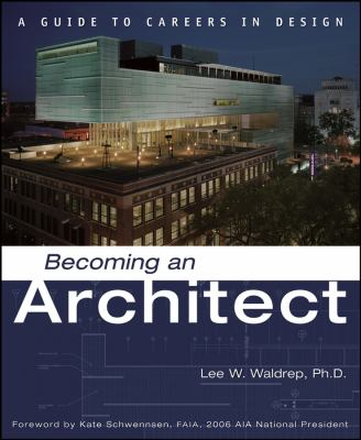 Becoming an Architect: A Guide to Careers in Design 9780471709541