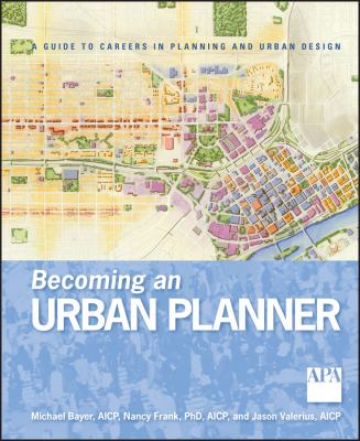 Becoming an Urban Planner: A Guide to Careers in Planning and Urban Design 9780470278635
