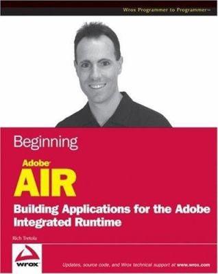 Beginning Adobe AIR: Building Applications for the Adobe Integrated Runtime 9780470229040