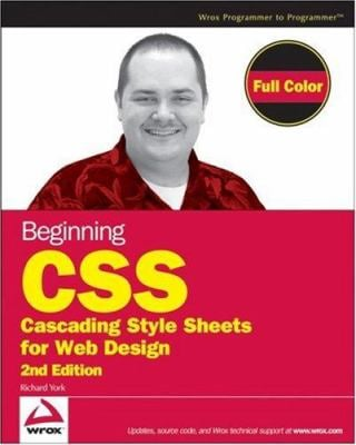 Beginning CSS: Cascading Style Sheets for Web Design 9780470096970