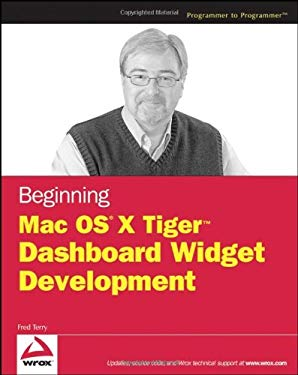 Beginning Mac OS X Tiger Dashboard Widget Development 9780471778257