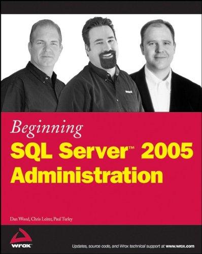Beginning SQL Server 2005 Administration 9780470047040