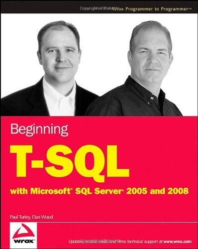 Beginning T-SQL with Microsoft SQL Server 2005 and 2008 9780470257036