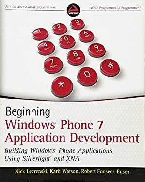 Beginning Windows Phone 7 Application Development: Building Windows Phone Applications Using Silverlight and XNA 9780470912331