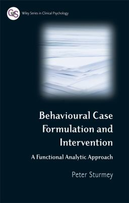 Behavioral Case Formulation and Intervention: A Functional Analytic Approach 9780470018903