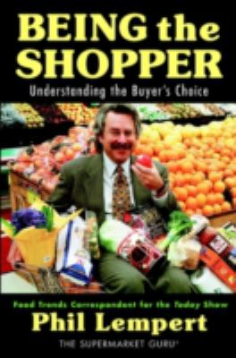 Being the Shopper: Understanding the Buyer's Choice 9780471151357