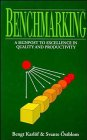 Benchmarking: A Signpost to Excellence in Quality and Productivity 9780471941804