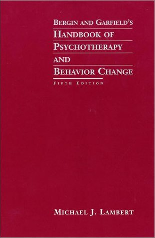 Bergin and Garfield's Handbook of Psychotherapy and Behavior Change 9780471377559