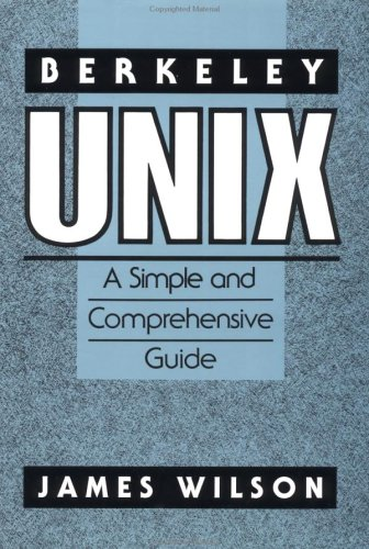 Berkeley Unix: A Simple and Comprehensive Guide 9780471615828