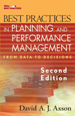 Best Practices in Planning and Performance Management: From Data to Decisions 9780470008577