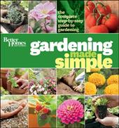 Gardening Made Simple: The Complete Step-By-Step Guide to Gardening