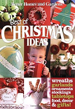 Better Homes and Gardens Best of Christmas Ideas 9780470503959